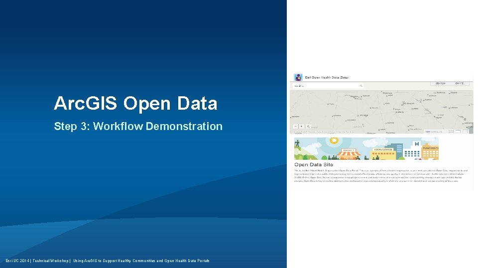 Arc. GIS Open Data Step 3: Workflow Demonstration Esri UC 2014 | Technical Workshop