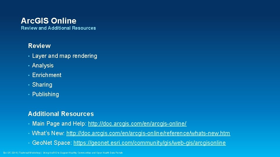 Arc. GIS Online Review and Additional Resources Review • Layer and map rendering •