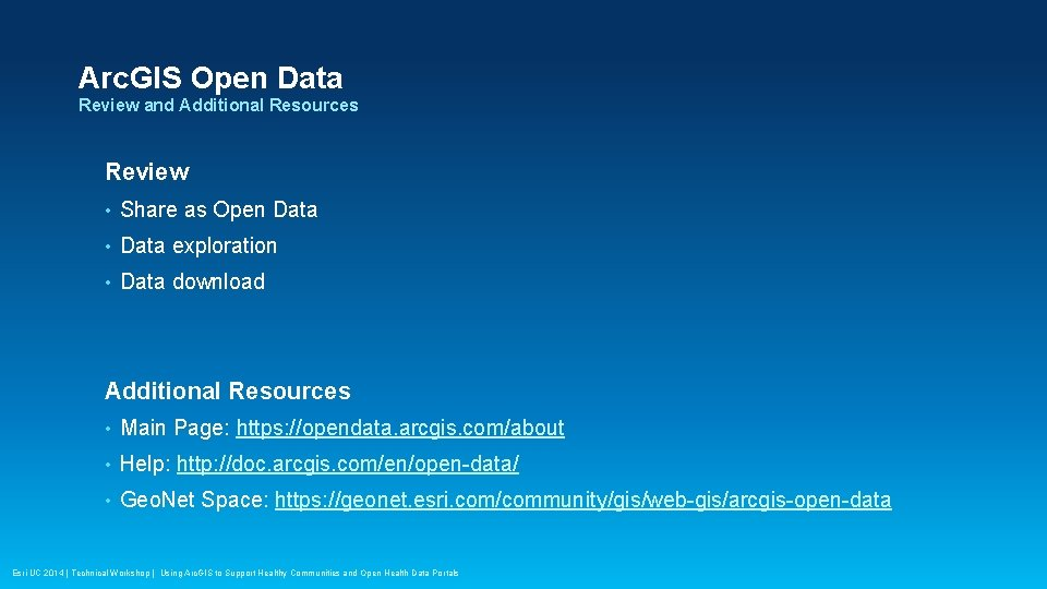 Arc. GIS Open Data Review and Additional Resources Review • Share as Open Data