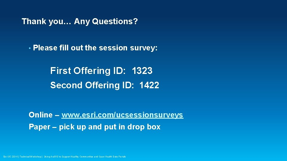 Thank you… Any Questions? • Please fill out the session survey: First Offering ID: