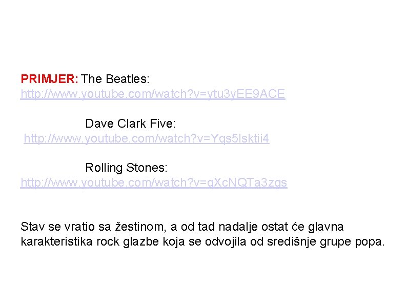 PRIMJER: The Beatles: http: //www. youtube. com/watch? v=ytu 3 y. EE 9 ACE Dave