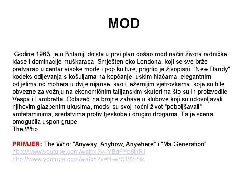 MOD Godine 1963. je u Britaniji doista u prvi plan došao mod način života