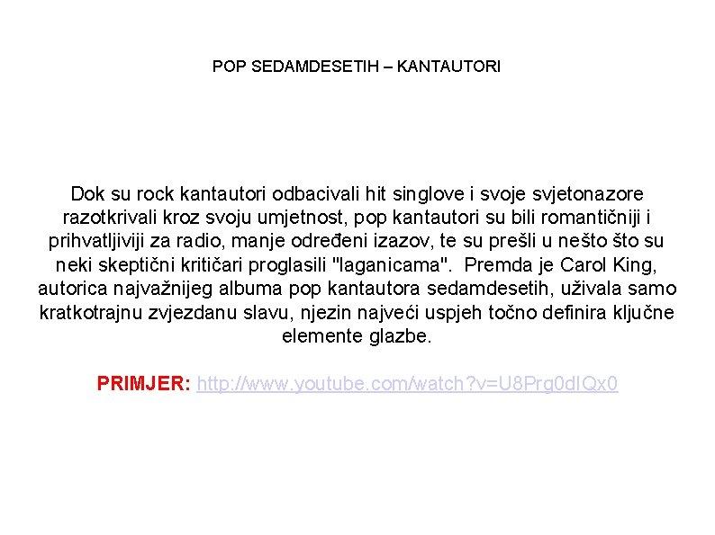 POP SEDAMDESETIH – KANTAUTORI Dok su rock kantautori odbacivali hit singlove i svoje svjetonazore