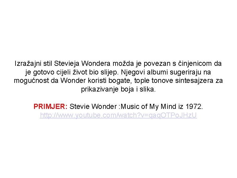 Izražajni stil Stevieja Wondera možda je povezan s činjenicom da je gotovo cijeli život
