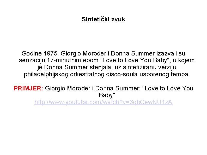 Sintetički zvuk Godine 1975. Giorgio Moroder i Donna Summer izazvali su senzaciju 17 -minutnim