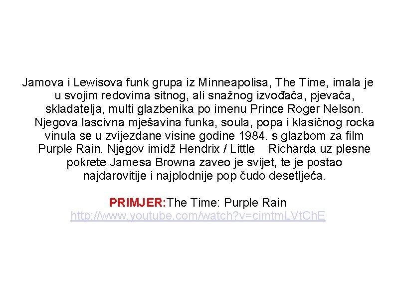 Jamova i Lewisova funk grupa iz Minneapolisa, The Time, imala je u svojim redovima