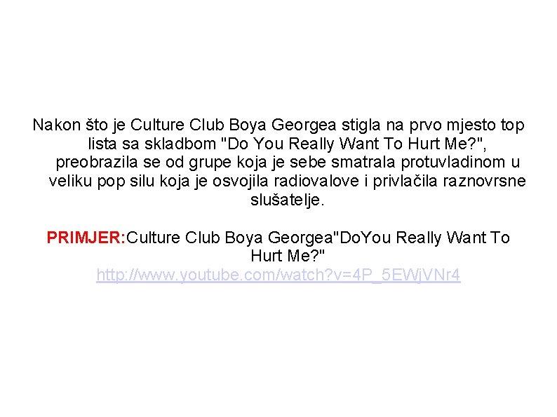Nakon što je Culture Club Boya Georgea stigla na prvo mjesto top lista sa