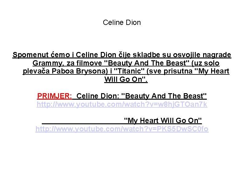 Celine Dion Spomenut ćemo i Celine Dion čije skladbe su osvojile nagrade Grammy, za