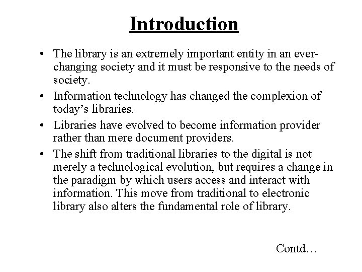 Introduction • The library is an extremely important entity in an everchanging society and