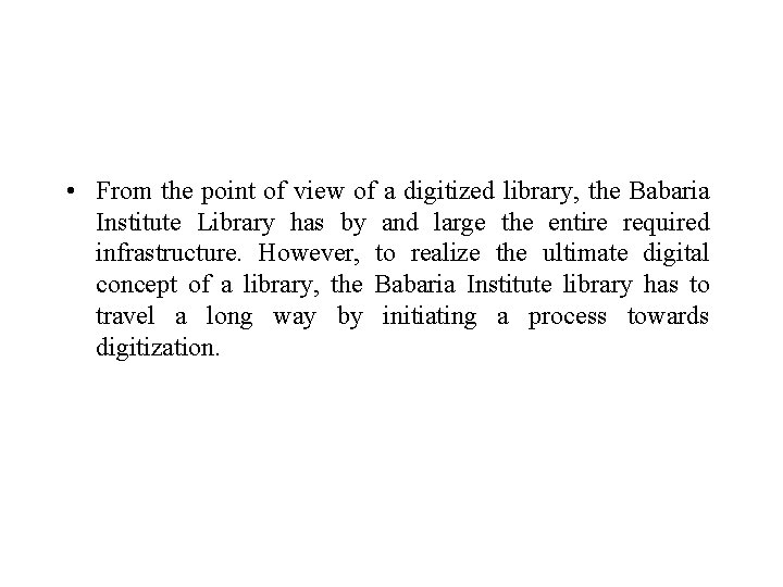 • From the point of view of a digitized library, the Babaria Institute