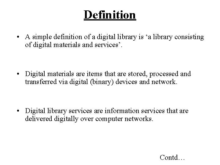 Definition • A simple definition of a digital library is 'a library consisting of