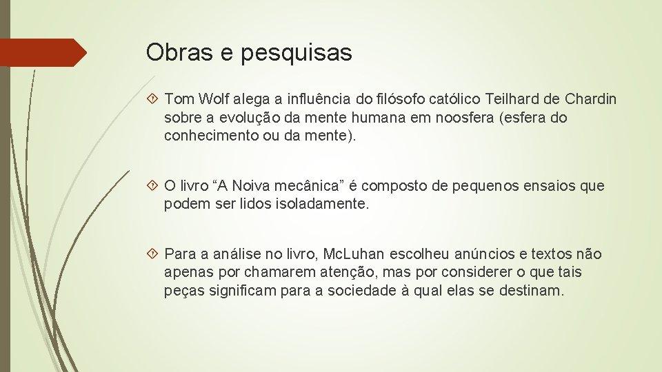 Obras e pesquisas Tom Wolf alega a influência do filósofo católico Teilhard de Chardin