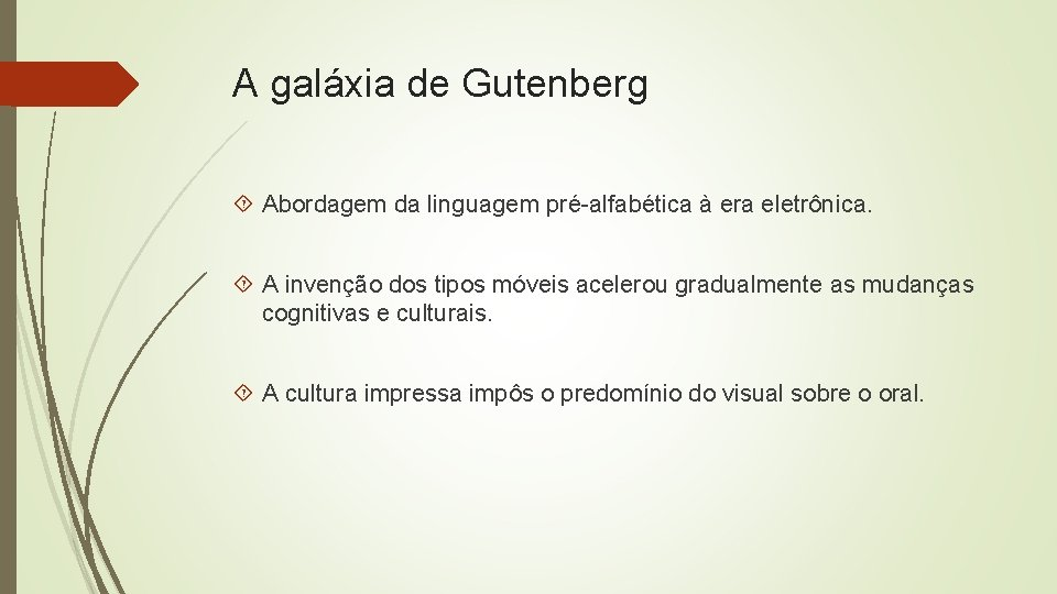 A galáxia de Gutenberg Abordagem da linguagem pré-alfabética à era eletrônica. A invenção dos