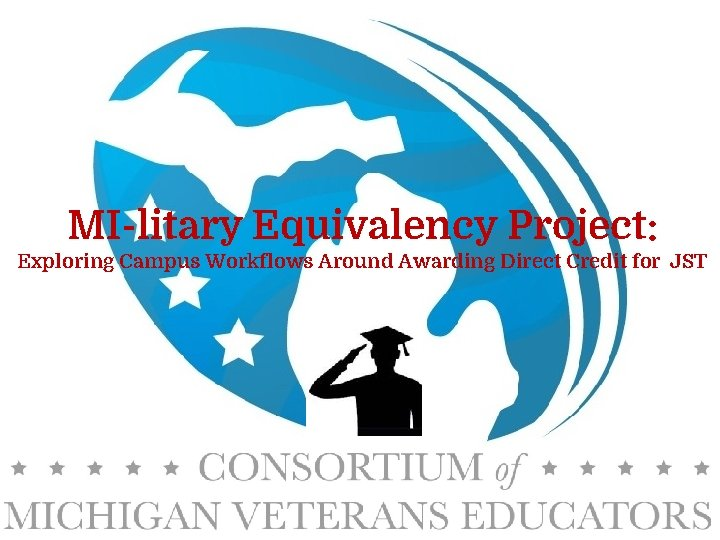 MI-litary Equivalency Project: Exploring Campus Workflows Around Awarding Direct Credit for JST