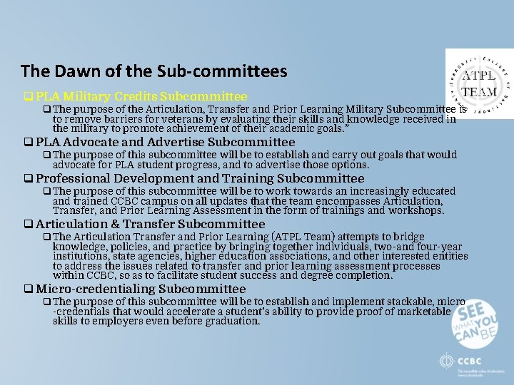 The Dawn of the Sub-committees q PLA Military Credits Subcommittee q The purpose of