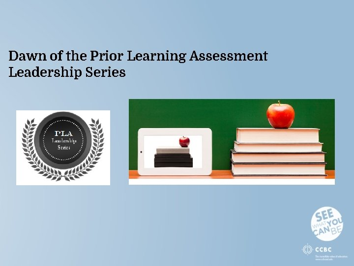 Dawn of the Prior Learning Assessment Leadership Series