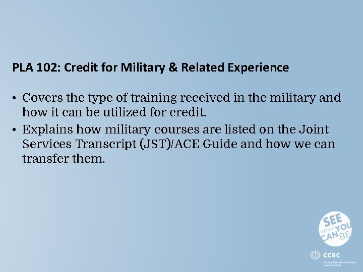 PLA 102: Credit for Military & Related Experience • Covers the type of training