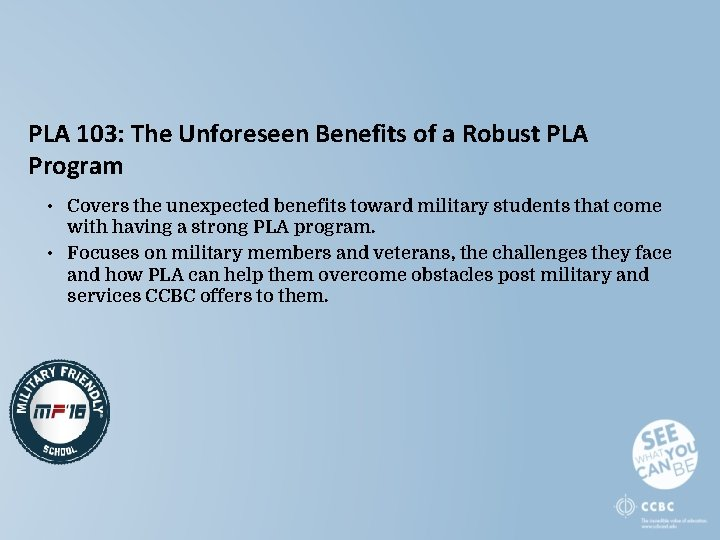 PLA 103: The Unforeseen Benefits of a Robust PLA Program • Covers the unexpected