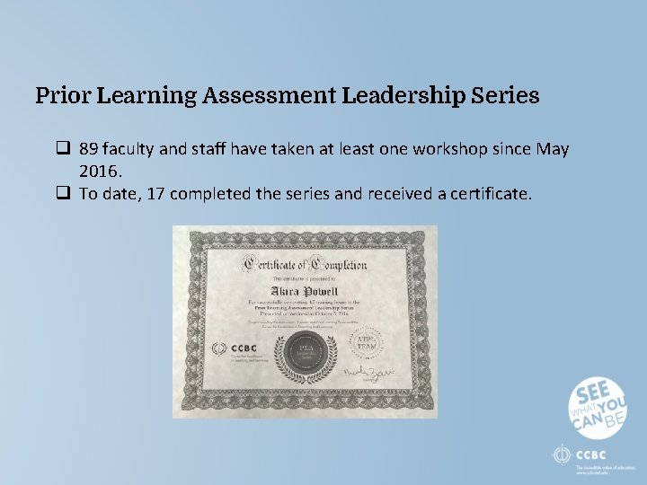 Prior Learning Assessment Leadership Series q 89 faculty and staff have taken at least