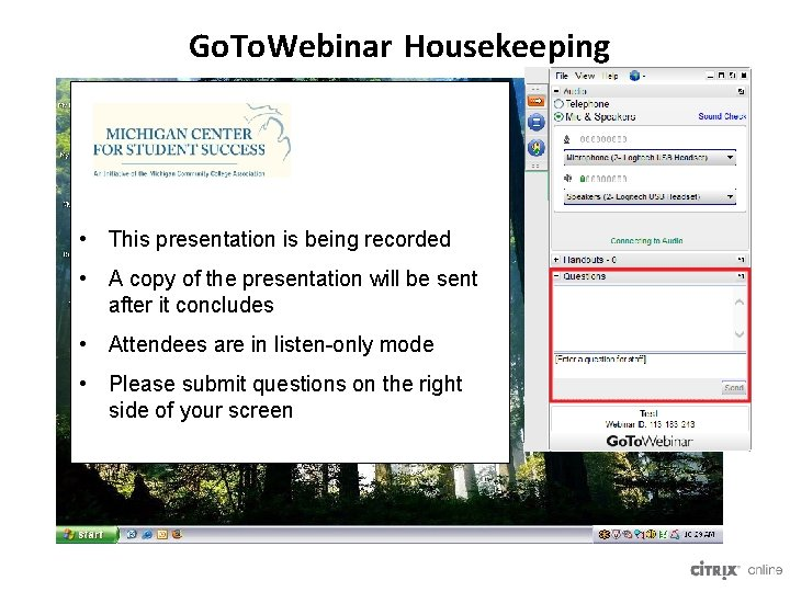 Go. To. Webinar Housekeeping • This presentation is being recorded • A copy of