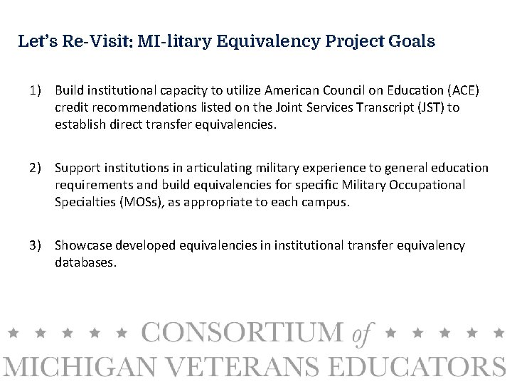 Let's Re-Visit: MI-litary Equivalency Project Goals 1) Build institutional capacity to utilize American Council