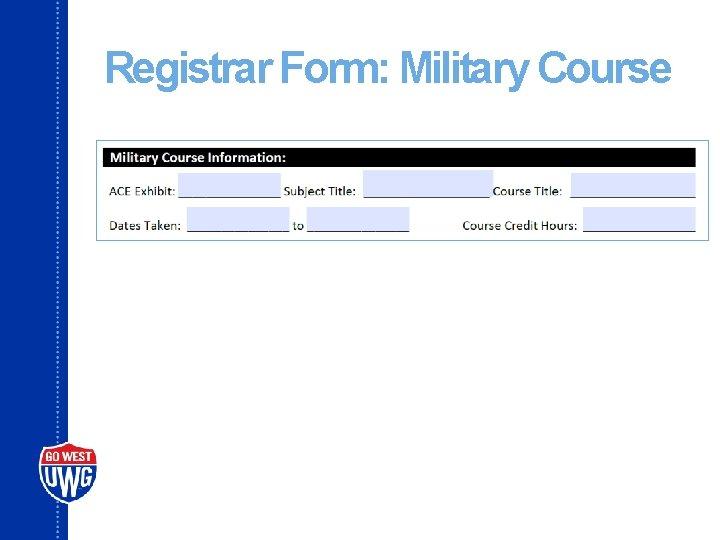 Registrar Form: Military Course