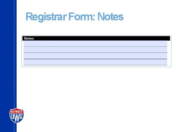 Registrar Form: Notes