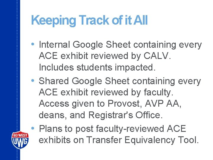 Keeping Track of it All • Internal Google Sheet containing every ACE exhibit reviewed