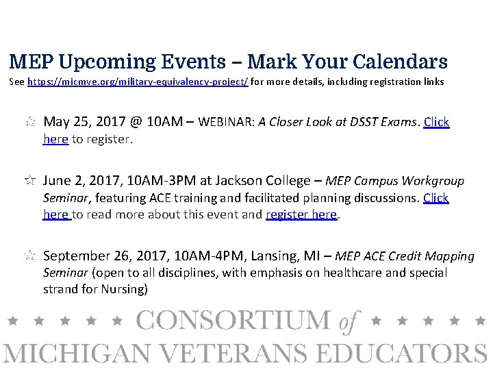 MEP Upcoming Events – Mark Your Calendars See https: //micmve. org/military-equivalency-project/ for more details,