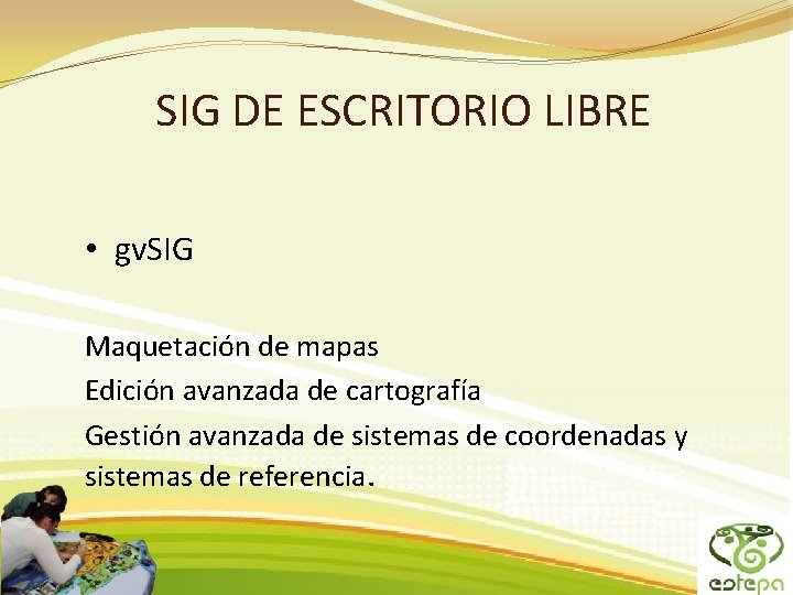 SIG DE ESCRITORIO LIBRE • gv. SIG Maquetación de mapas Edición avanzada de cartografía