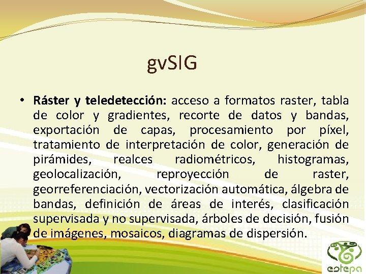 gv. SIG • Ráster y teledetección: acceso a formatos raster, tabla de color y
