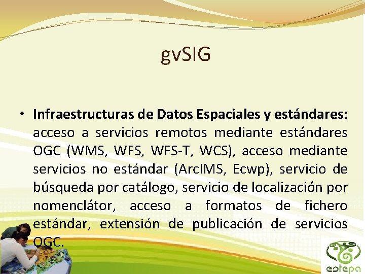 gv. SIG • Infraestructuras de Datos Espaciales y estándares: acceso a servicios remotos mediante