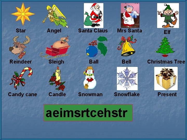 Star Angel Reindeer Sleigh Candy cane Candle Santa Claus Ball Snowman Mrs Santa Elf