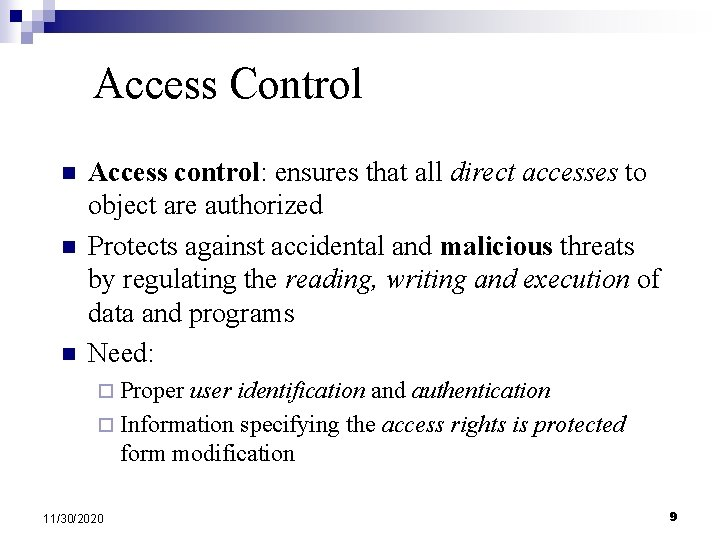 Access Control n n n Access control: ensures that all direct accesses to object