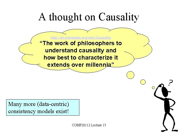 """A thought on Causality http: //en. wikipedia. org/wiki/Causality """"The work of philosophers to understand"""