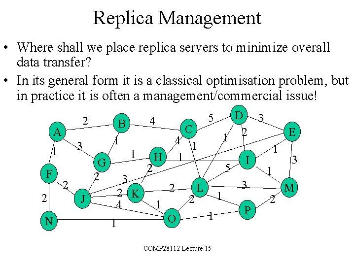 Replica Management • Where shall we place replica servers to minimize overall data transfer?