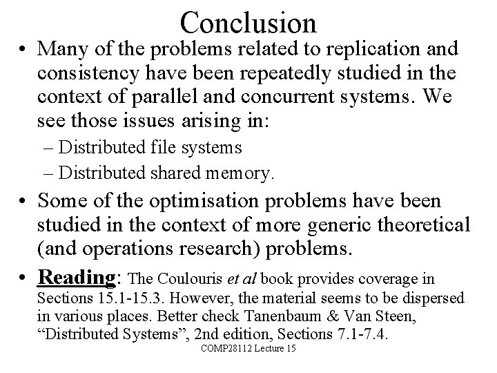 Conclusion • Many of the problems related to replication and consistency have been repeatedly