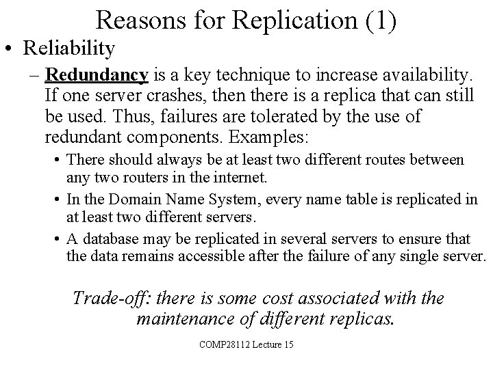 Reasons for Replication (1) • Reliability – Redundancy is a key technique to increase