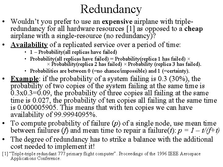 Redundancy • Wouldn't you prefer to use an expensive airplane with tripleredundancy for all