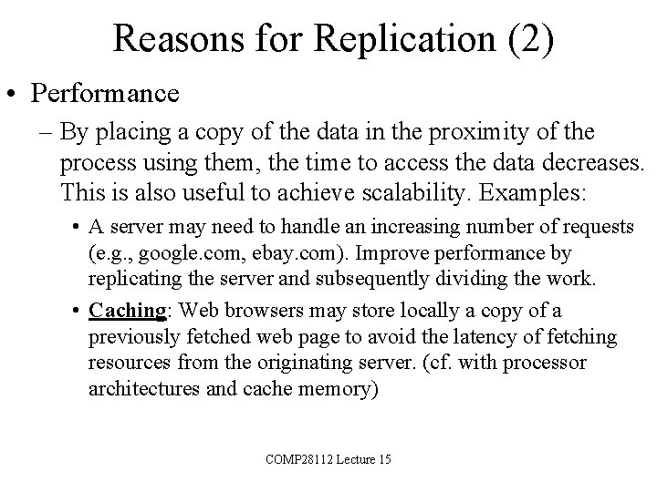Reasons for Replication (2) • Performance – By placing a copy of the data