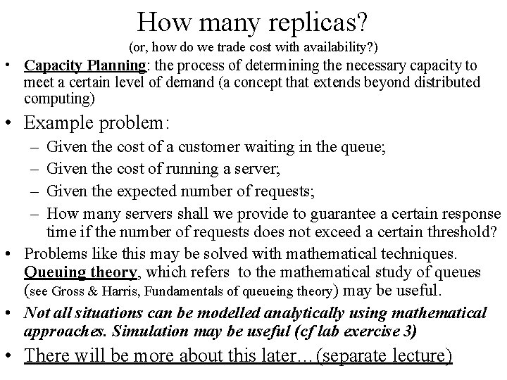 How many replicas? (or, how do we trade cost with availability? ) • Capacity