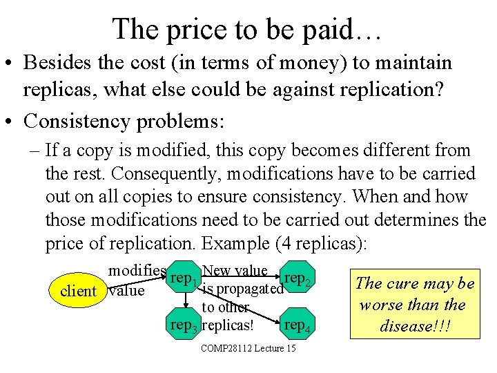 The price to be paid… • Besides the cost (in terms of money) to