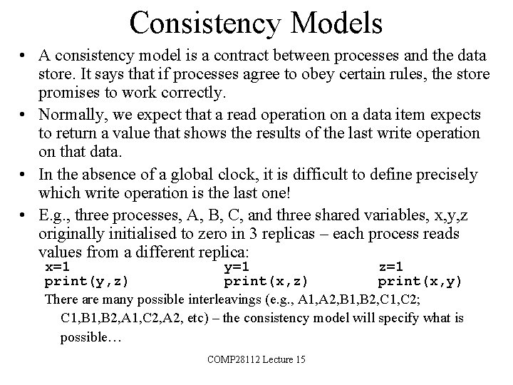 Consistency Models • A consistency model is a contract between processes and the data
