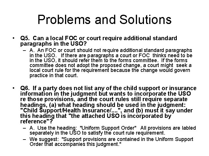Problems and Solutions • Q 5. Can a local FOC or court require additional