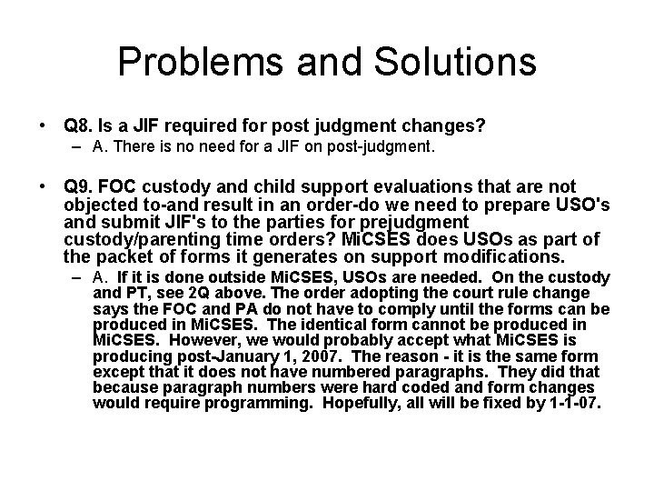 Problems and Solutions • Q 8. Is a JIF required for post judgment changes?