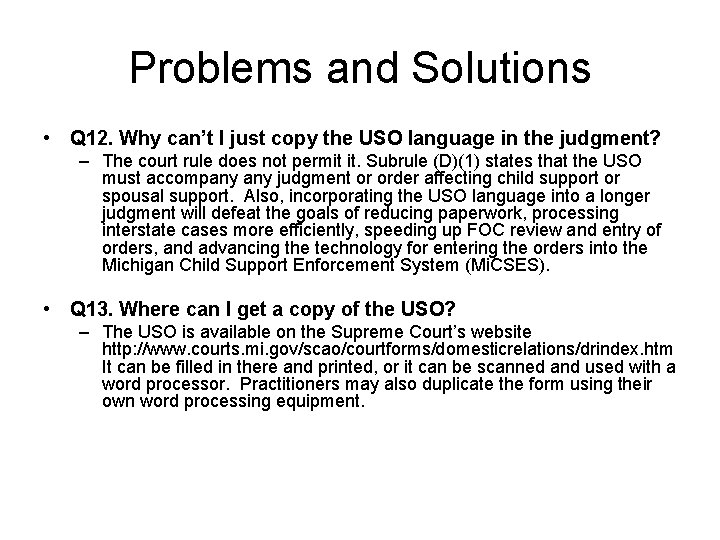 Problems and Solutions • Q 12. Why can't I just copy the USO language