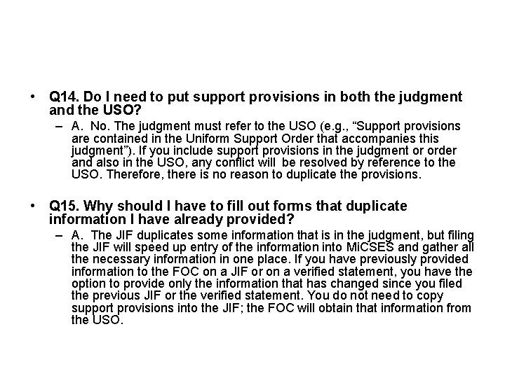 • Q 14. Do I need to put support provisions in both the