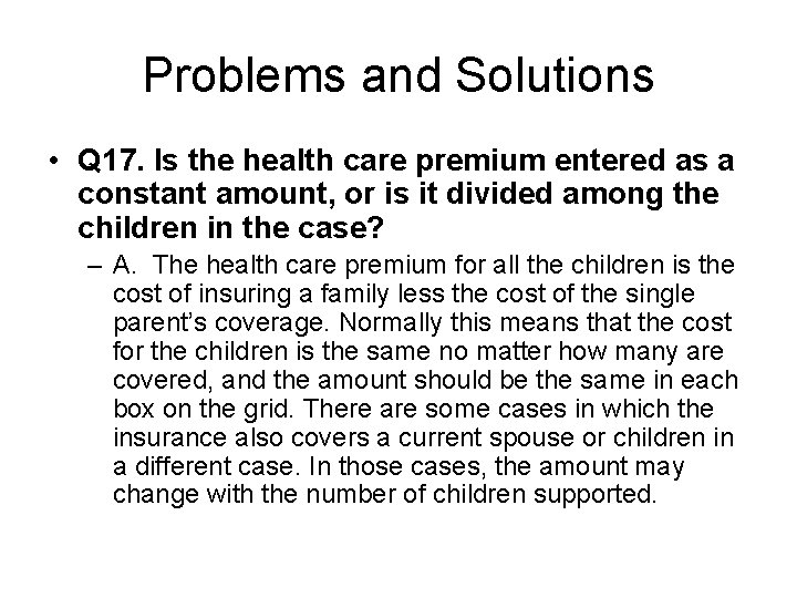 Problems and Solutions • Q 17. Is the health care premium entered as a