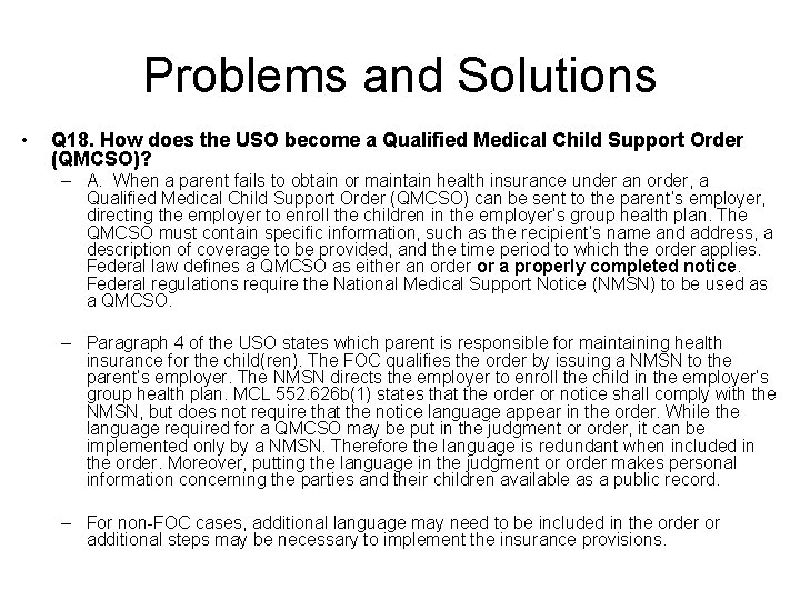 Problems and Solutions • Q 18. How does the USO become a Qualified Medical