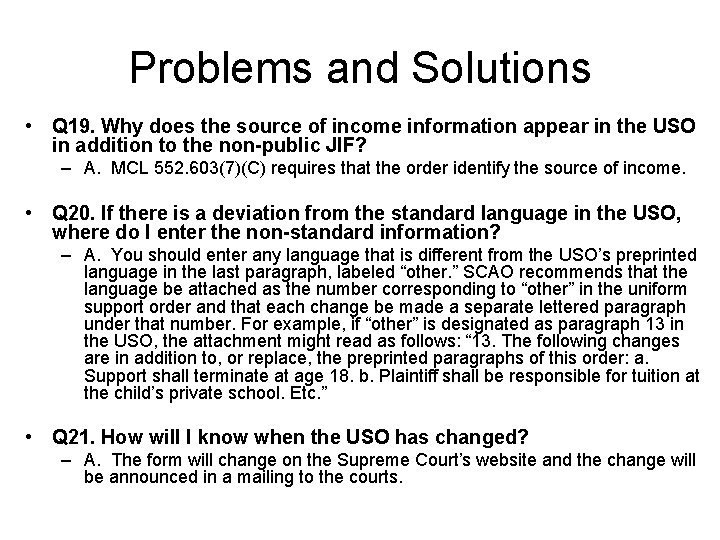 Problems and Solutions • Q 19. Why does the source of income information appear